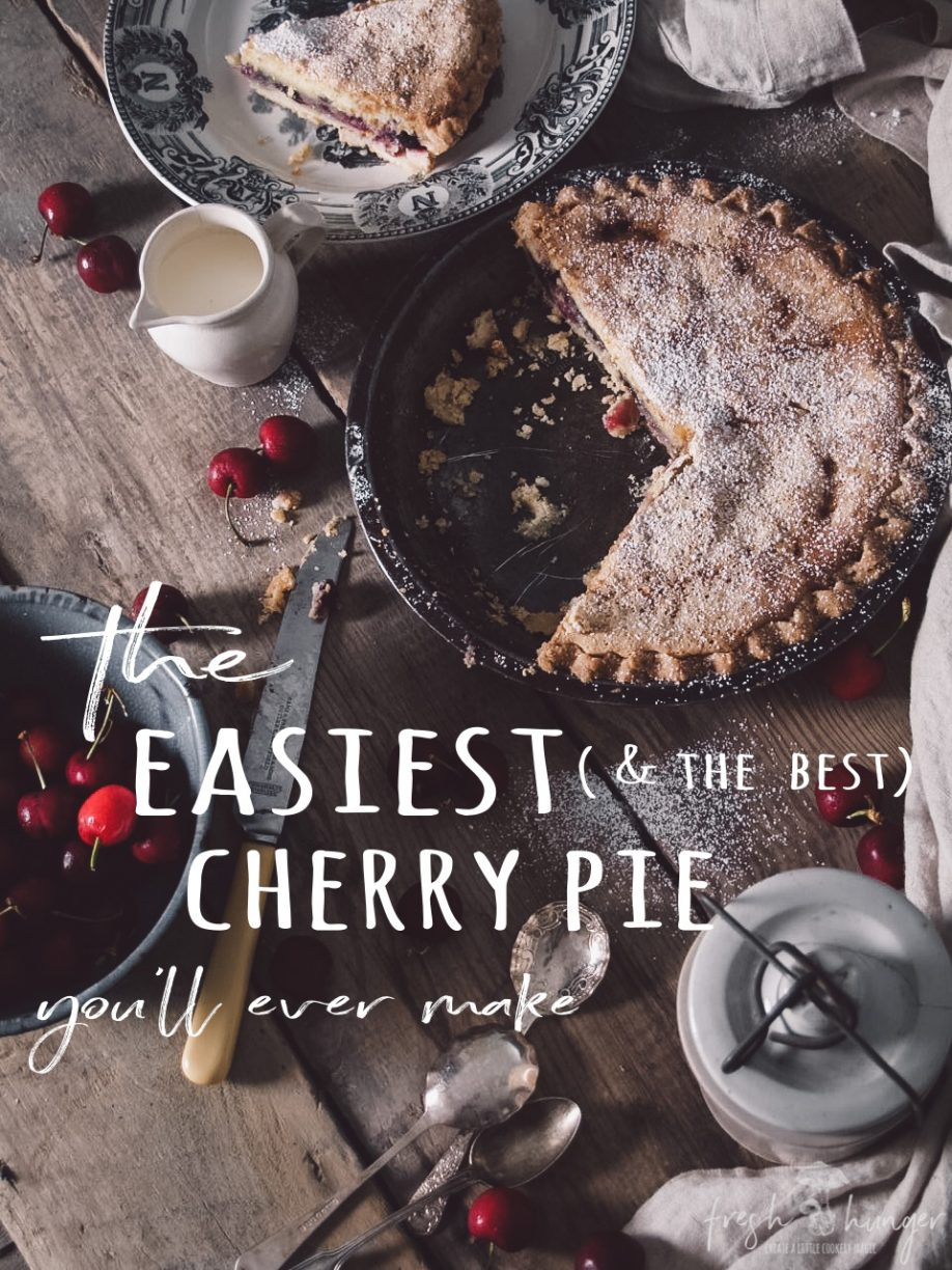 the easiest (& the best) cherry pie you'll ever make
