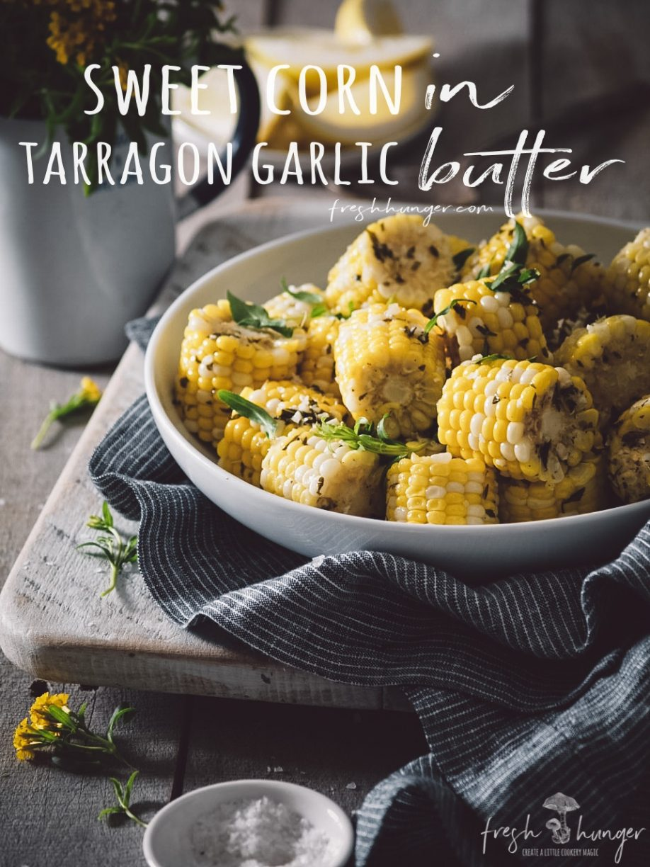 sweet corn in tarragon garlic butter