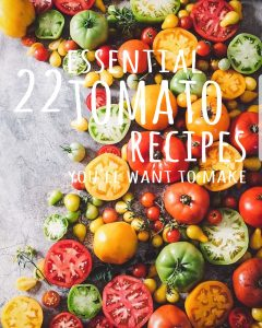 22 essential tomato recipes you'll want to make